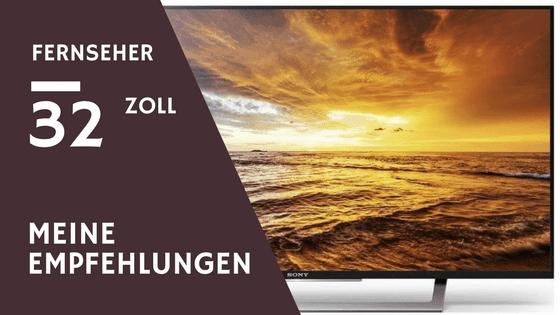 32 Zoll Fernseher Empfehlungen